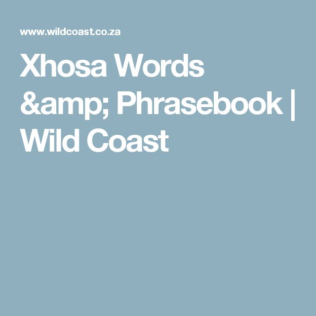 Xhosa Words & Phrasebook | Wild Coast
