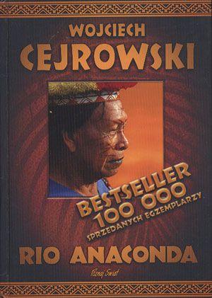 Rio Anaconda. Gringo i ostatni szaman plemienia Carapana, Wojciech Cejrowski, Zysk, 2006, http://www.antykwariat.nepo.pl/rio-anaconda-wojciech-cejrowski-p-13678.html