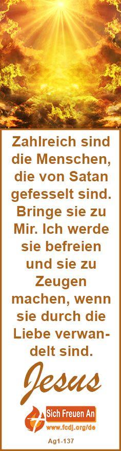 Zahlreich sind die Menschen, die von Satan gefesselt sind. Bringe sie zu Mir. Ich werde sie befreien und sie zu Zeugen machen, wenn sie durch die Liebe verwandelt sind. #jesus #liebe