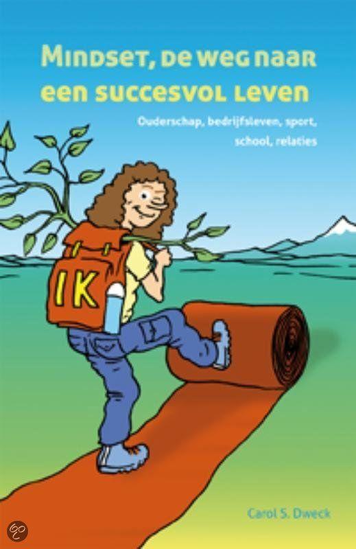 """""""Mindset, de weg naar een succesvol leven"""" - Carol S. Dweck"""