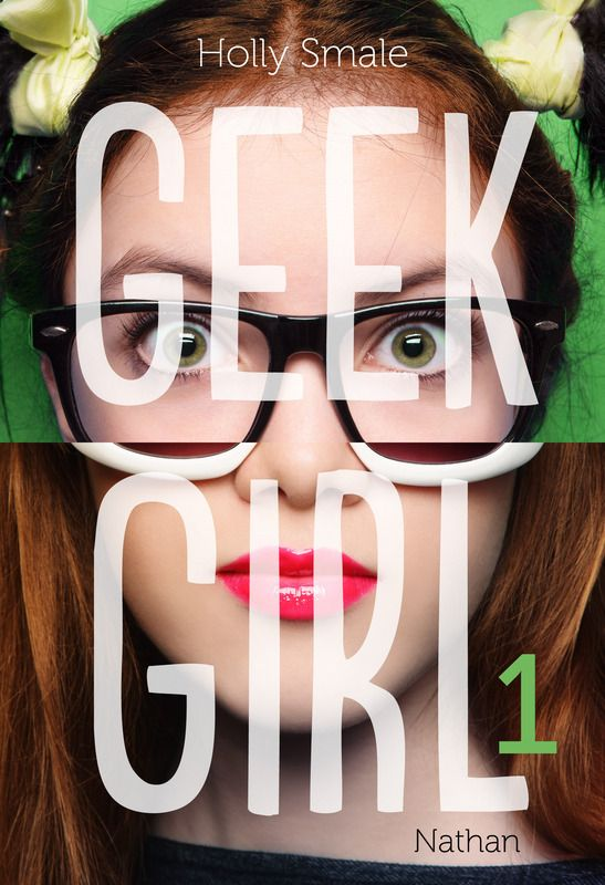 """Geek Girl ; Tome 1"", Holly Smale, Editions Nathan, #ebook 11,99€ sur www.page2ebooks.com ...et toujours le plaisir de lire !  #geek"