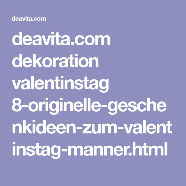 deavita.com dekoration valentinstag 8-originelle-geschenkideen-zum-valentinstag-manner.html