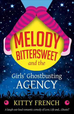 Melody Bittersweet and the Girls' Ghostbusting Agency by Kitty French Book Review - Synopsis, Summary, Rating, Review
