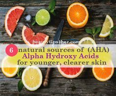 6 Natural Alpha Hydroxy Acids (AHAs) for Smoother Skin | DIY Beauty Skincare and Health Tips