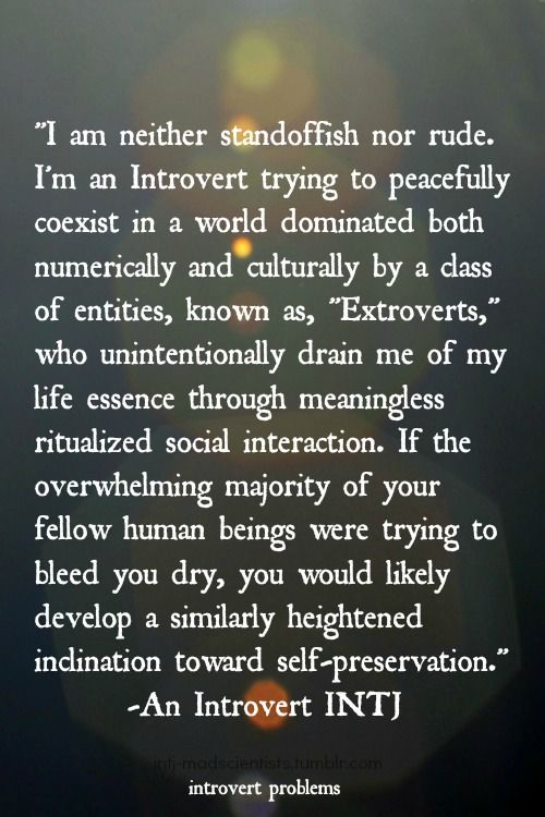 Another Public Service Announcement for Extroverts brought to you by an Introvert-INTJ.