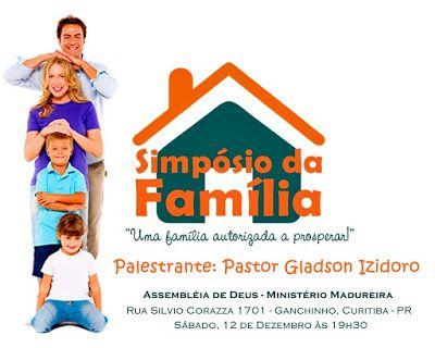 Pastor Gladson Izidoro: Simpósio da Família na AD Madureira em Curitiba......