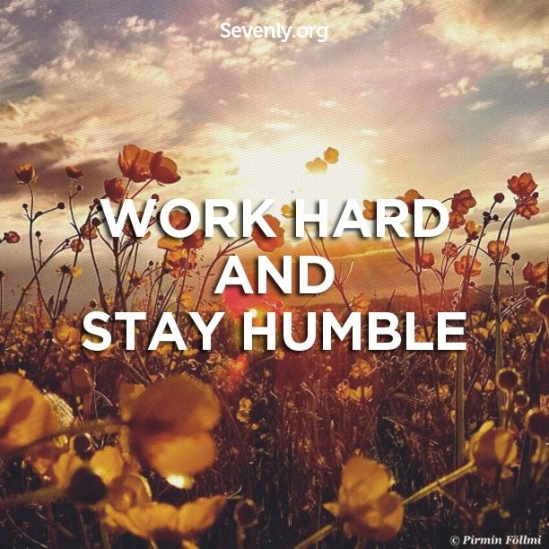 workhard and stayhumble