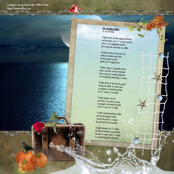 Read the whole poem on the image (AFrikaans) or on my website   © Ah,Willa! willa@willa.co.za http://www.willa.co.za