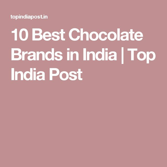 10 Best Chocolate Brands in India | Top India Post