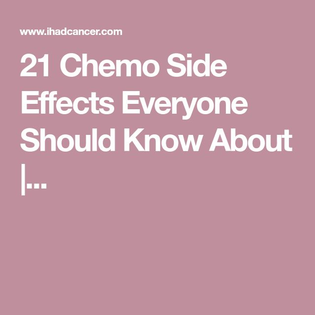 21 Chemo Side Effects Everyone Should Know About |...