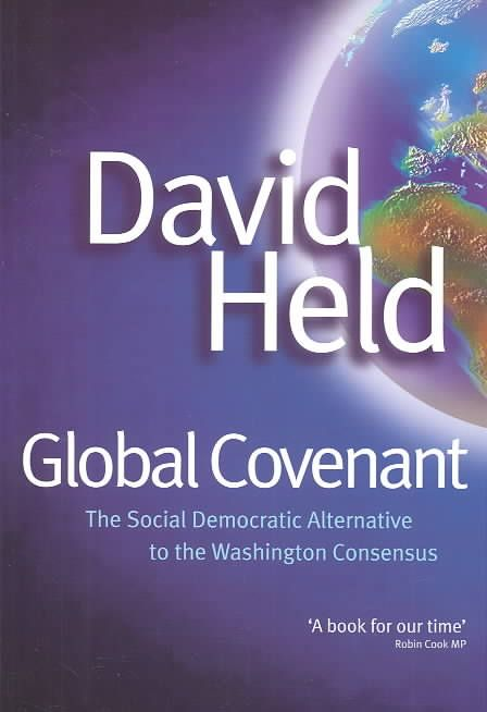 Global Covenant: The Social Democratic Alternative to the Washington Consensus