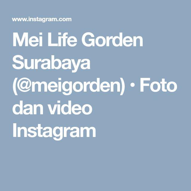 Mei Life Gorden Surabaya (@meigorden) • Foto dan video Instagram