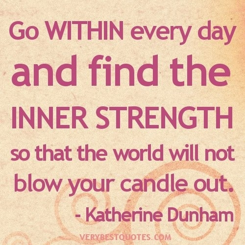 Finding Inner Strength Quotes: Quotes About Finding Strength