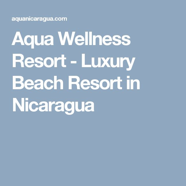 Aqua Wellness Resort - Luxury Beach Resort in Nicaragua