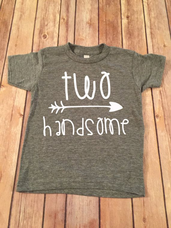 Hey, I found this really awesome Etsy listing at https://www.etsy.com/listing/271104220/two-handsome-birthday-shirt-2nd-birthday Buyer beware: The brand of shirt is odd, called Kavio and runs small and tight. I had to return a 2t for a 3t, and I have a perfectly average 2 y/o.