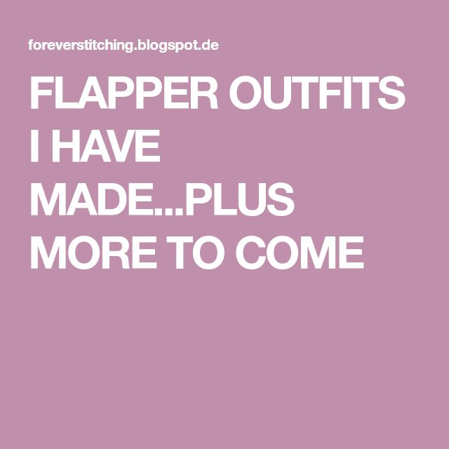 FLAPPER OUTFITS I HAVE MADE...PLUS MORE TO COME
