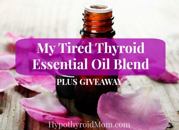 My Tired Thyroid Essential Oil Blend HypothyroidMom.com #essentialoils #thyroid