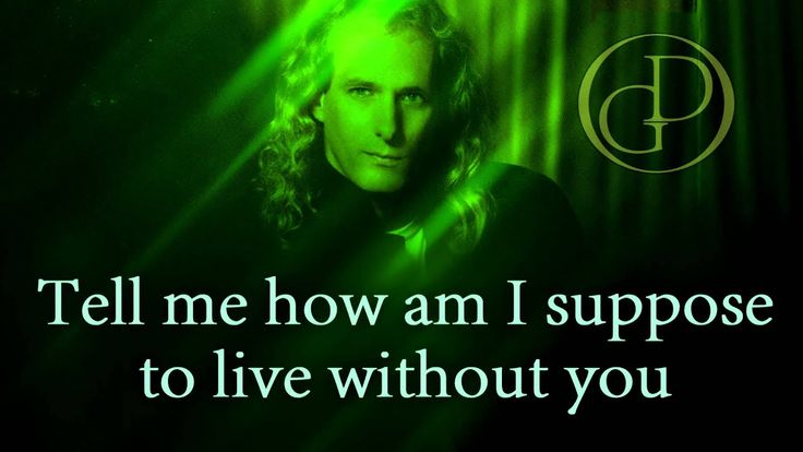 (LYRICS) Michael Bolton How am i supposed to live without