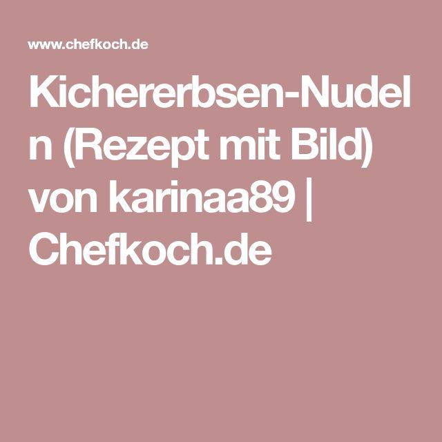 Kichererbsen-Nudeln (Rezept mit Bild) von karinaa89 | Chefkoch.de
