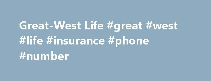 Great-West Life #great #west #life #insurance #phone #number http://alabama.nef2.com/great-west-life-great-west-life-insurance-phone-number/  # CollabCentre:Privacy Policy This Privacy Policy covers the treatment of personally identifiable information collected by Great-West Life servers during your visits to Great-West Life websites. This Privacy Policy is subject to change without notice to you, so we recommend that you review it regularly. By using this site you acknowledge that you have…