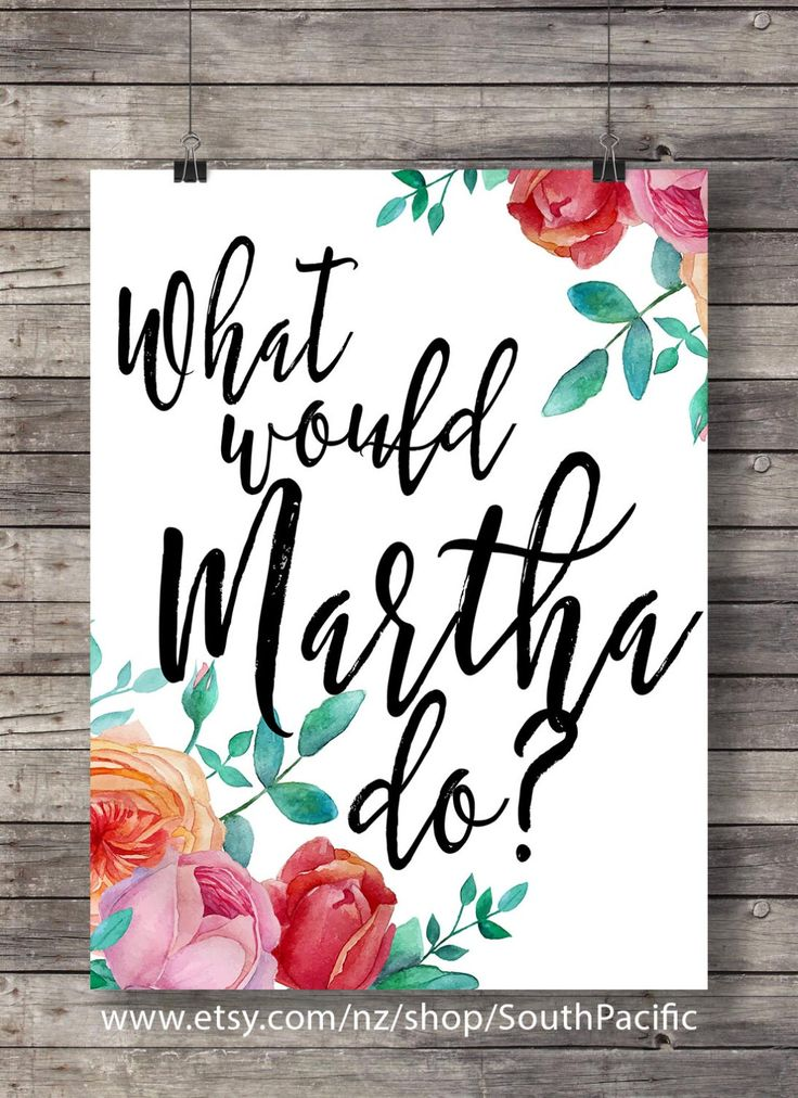 What would Martha do? | House home art print | Watercolor roses typography print | Printable watercolor flowers typography wall art