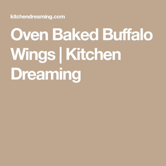 Oven Baked Buffalo Wings | Kitchen Dreaming