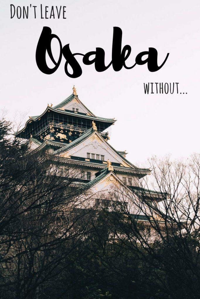 Don't Leave Osaka Without....