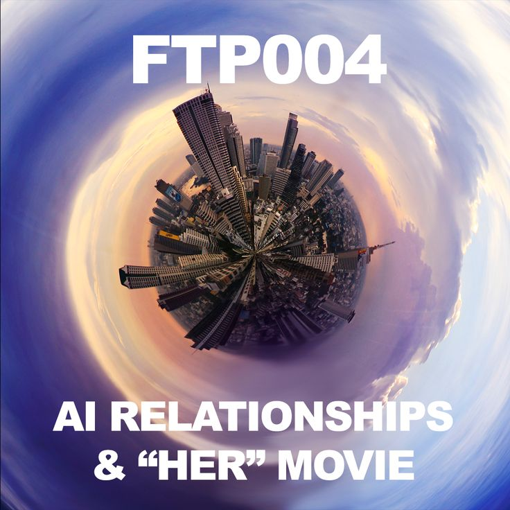 FTP004: HER Movie Review, and The #Future of Human-AI Relationships. http://futurethinkers.org/her-movie-human-ai-relationships/