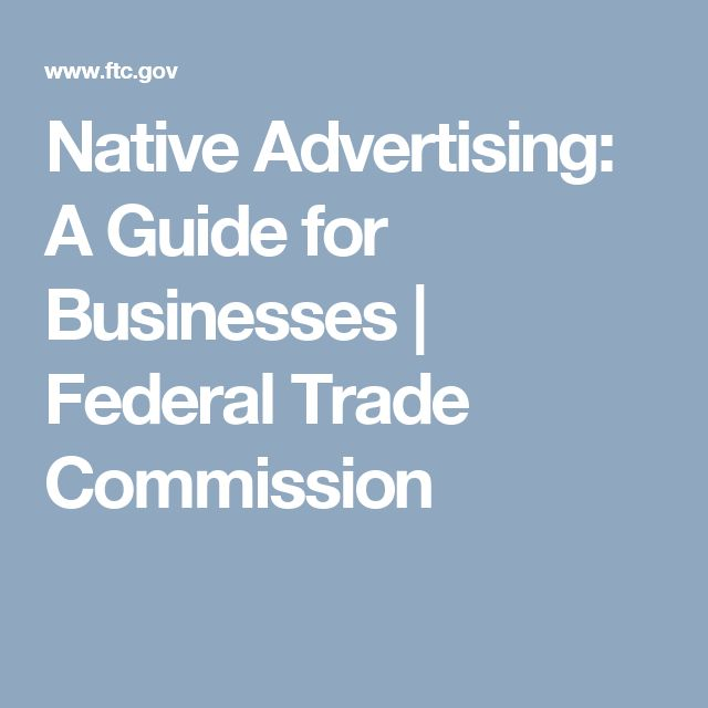 Native Advertising: A Guide for Businesses | Federal Trade Commission