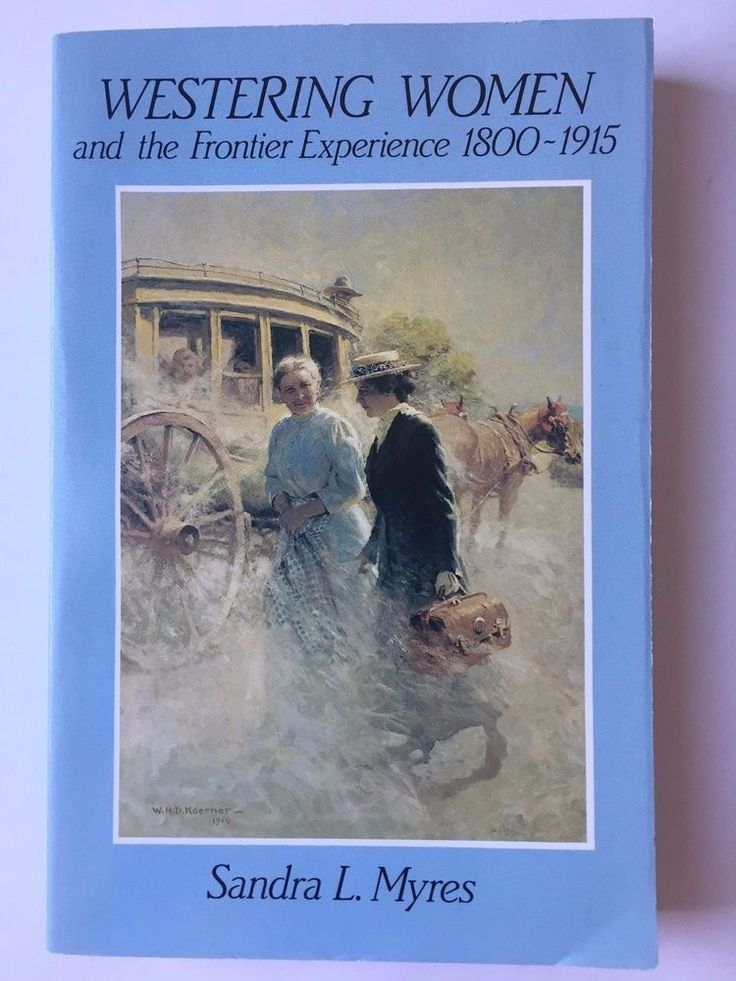 Histories of the American Frontier: Westering Women and the Frontier Experience,