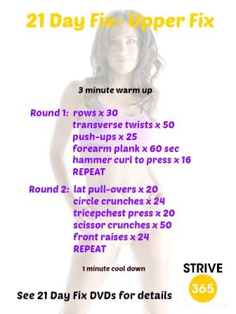 21 Day Fix -Upper Fix workout. See the 21 Day Fix DVDs by Beachbody for more details. Follow STRIVE 365 on Facebook: https://www.facebook.com/strive.365.wellness or check out our website at www.strive-365.com