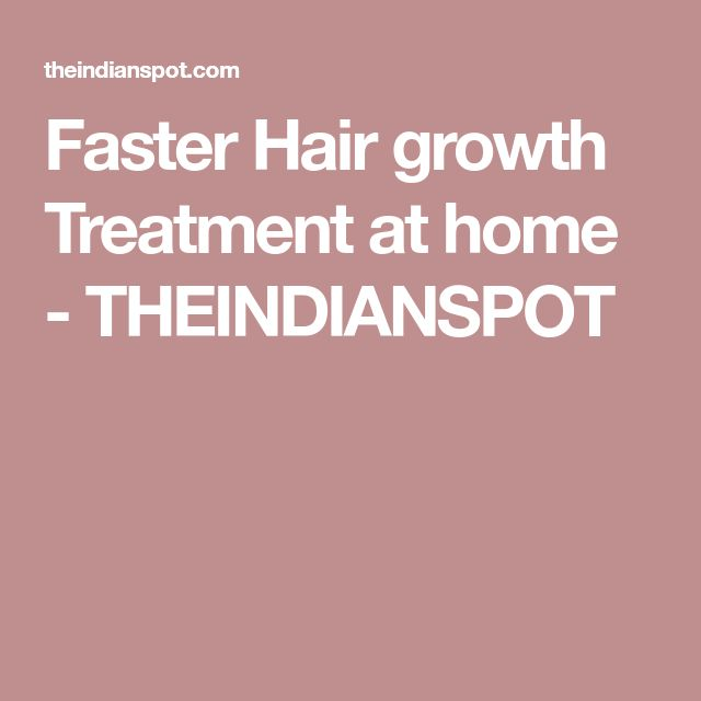 Faster Hair growth Treatment at home - THEINDIANSPOT
