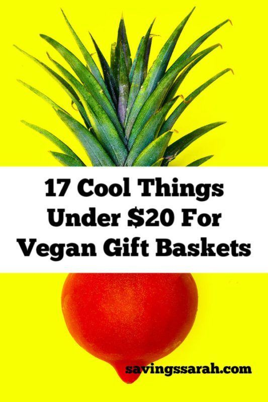 17 Awesome Things To Put In Vegan Gift Baskets That Are Under 20