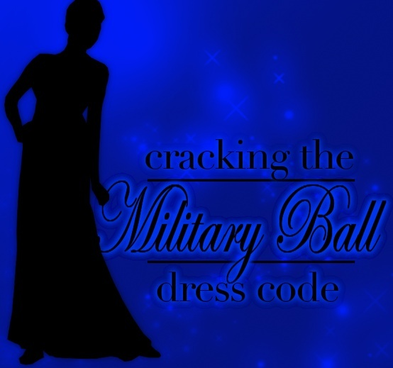 The Eternal Question: What to Wear? Military Balls and the Common Dress Code Questions and Answers.