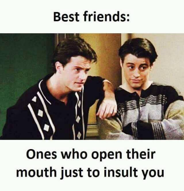 Friends Funny Memes In Www Fundoes Com To Make Laugh Funny Friend Memes Friends Funny Friendship Memes