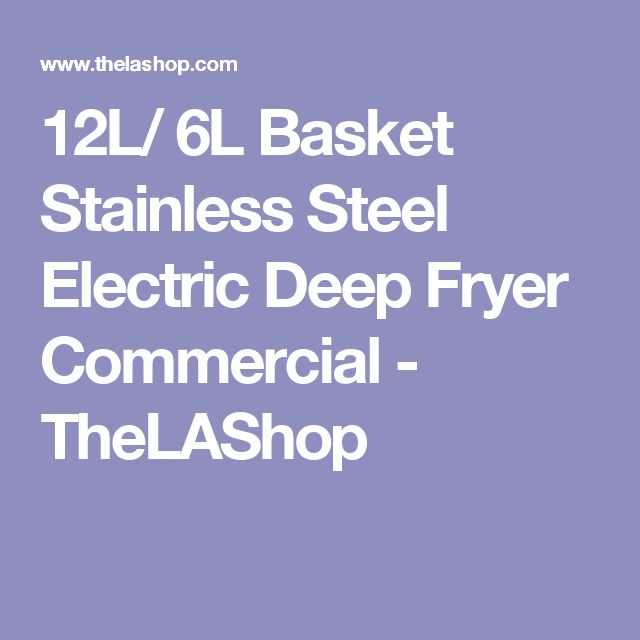 12L/ 6L Basket Stainless Steel Electric Deep Fryer Commercial - TheLAShop