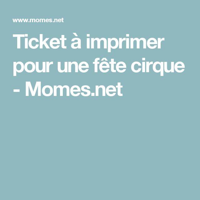 Ticket à imprimer pour une fête cirque - Momes.net