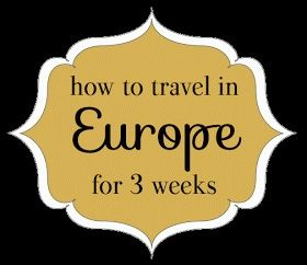 Steph's Travels: How to Travel in Europe for 3 Weeks