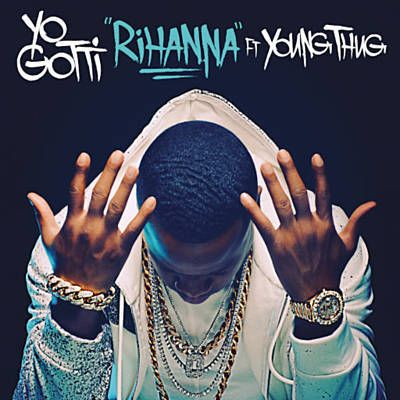 Rihanna - Yo Gotti, Young Thug