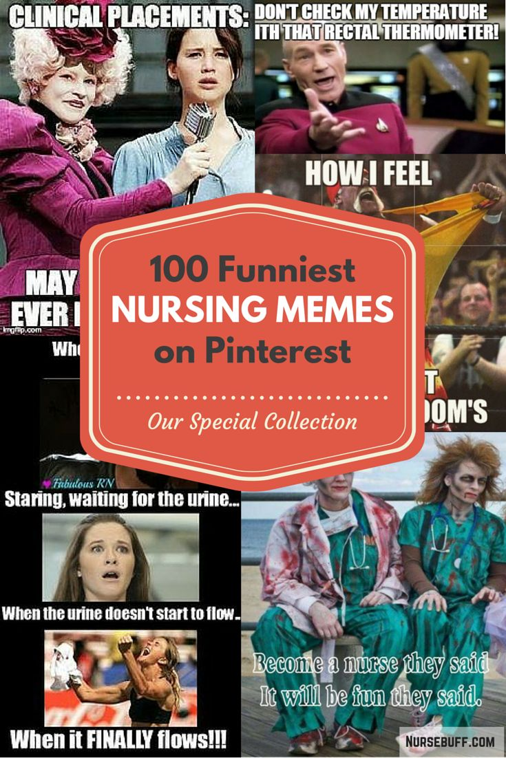 Here is our 100 Funniest Nursing Meme on Pinterest - Our Special Collection. Enjoy laughing! #Nursebuff #Nurse #Memes
