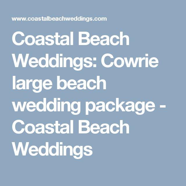 Coastal Beach Weddings: Cowrie large beach wedding package - Coastal Beach Weddings