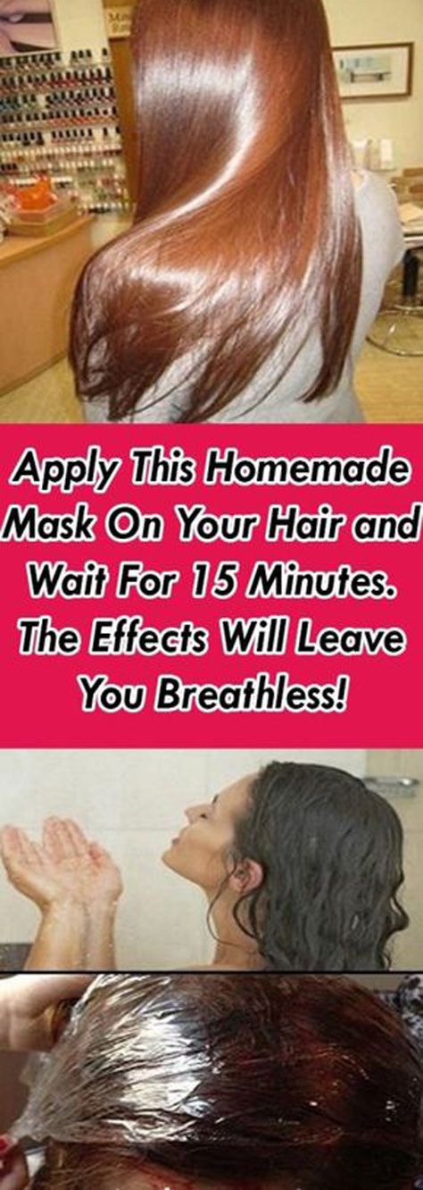Apply This Homemade Mask On Your Hair and Wait For 15 Minutes. The Effects Will Leave You Breathless! #hair #mask #beauty #read #breathless