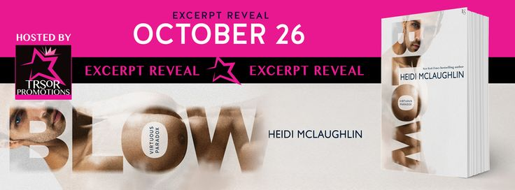 Te traemos teasers del nuevo libro de #HeidiMcLaughlin, #Blow, con la portada y sinopsis para que lo vayas agregando a tu extensa lista de libros para leer.