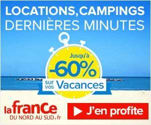 La France du Nord au Sud : jusqu'à -60% sur les campings et locations de dernière minute + frais de dossier offerts via un code promo