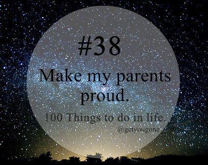 make my parents proud