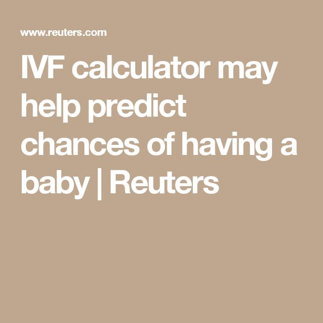 IVF calculator may help predict chances of having a baby | Reuters