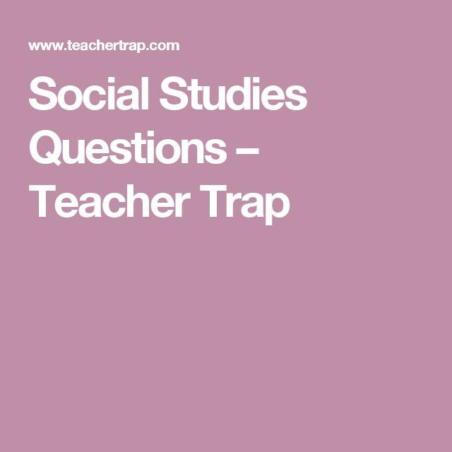 Social Studies Questions – Teacher Trap
