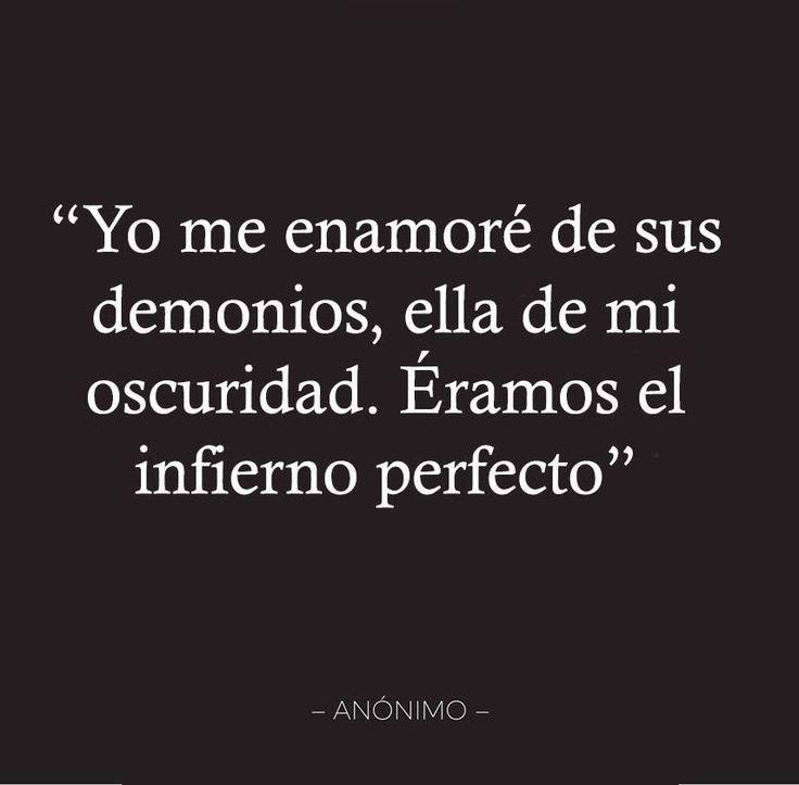 〽️ Yo me enamore de sus demonios, ella de mi oscuridad. Éramos el infierno perfecto