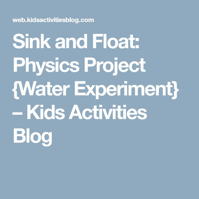 Sink and Float: Physics Project {Water Experiment} – Kids Activities Blog