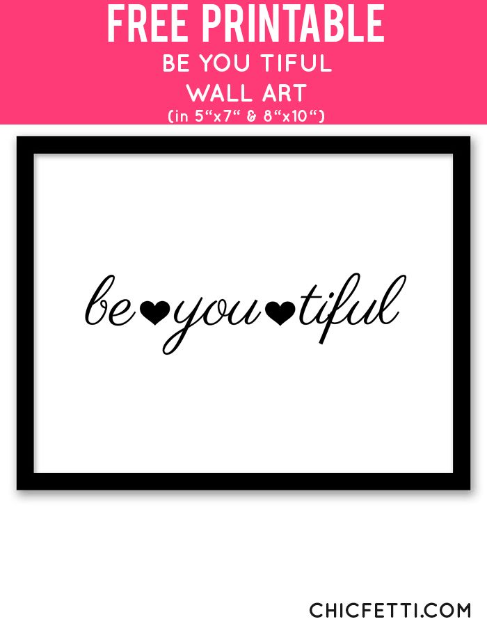 Free Printable Be You Tiful Art from @chicfetti - easy wall art DIY